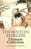 THORNTON BURGESS Ultimate Collection: 37 Children's Books & Bedtime Stories with Original Illustrations: Mother West Wind Series, Boy Scout Books, The ... Jay,  Old Granny Fox, Blacky the Crow…