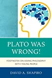 Plato Was Wrong!, David Shapiro, 1610486188