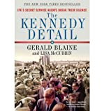 img - for [ The Kennedy Detail: JFK's Secret Service Agents Break Their Silence by Blaine, Gerald ( Author ) Nov-2011 Paperback ] book / textbook / text book