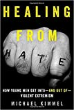 img - for Healing from Hate: How Young Men Get Into and Out of Violent Extremism book / textbook / text book