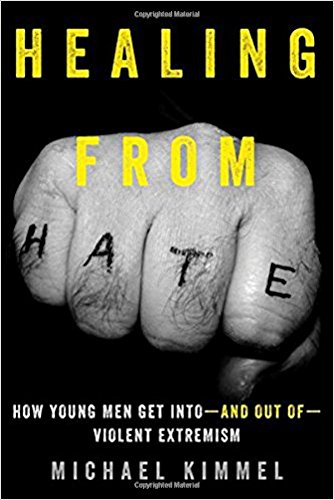 Healing from Hate: How Young Men Get Into—and Out of—Violent Extremism