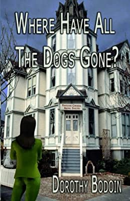 Where Have All The Dogs Gone? (A Foxglove Corners Mystery Series)