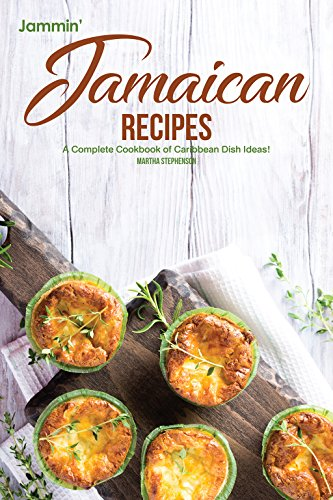 Jammin' Jamaican Recipes: A Complete Cookbook of Caribbean Dish Ideas!
