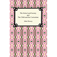 The School and Society and The Child and the Curriculum (English Edition)