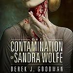 The Contamination of Sandra Wolfe: Z7, Book 2 | Derek J. Goodman