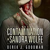 The Contamination of Sandra Wolfe: Z7, Book 2 | Derek J. Goodman