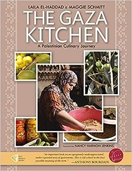The Gaza Kitchen A Palestinian Culinary Journey Laila El
