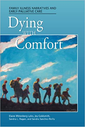 Dying with Comfort: Family Illness Narratives and Early Palliative Care