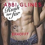 Rush too far - Erhofft (Rosemary Beach 4) | Abbi Glines