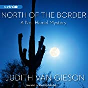 North of the Border: A Neil Hamel Mystery | Judith Van Gieson