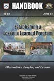 Establishing a Lessons Learned Program - Observations, Insights, and Lessons, U. S. Army Center and Center for Learned, 1480277401