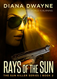 Rays of the Sun (The Sun Killer Book 2)