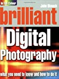 Brilliant Digital Photograpy, John Skeoch, 0136132383
