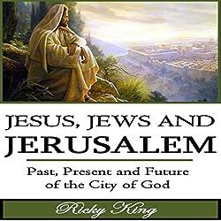 Jesus, Jews & Jerusalem