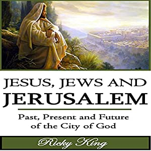 Jesus, Jews & Jerusalem Audiobook