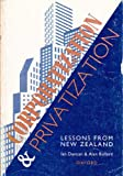 Corporatization and Privatization : Lessons from New Zealand, Duncan, Ian and Bollard, Alan, 0195582675