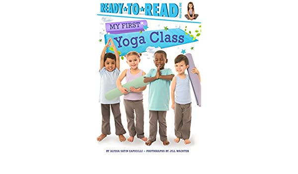 Amazon.com: My First Yoga Class eBook: Alyssa Satin ...