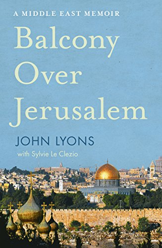 - Balcony Over Jerusalem: A Middle East Memoir