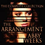 The Arrangement: The Arrangement, Book 6 | Abby Weeks