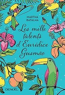 Les mille talents d'Euridice Gusmao, Batalha, Martha