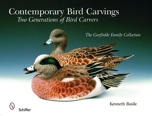 Contemporary Bird Carvings: Two Generations of Bird Carvers (Schiffer Book for Woodcarvers)
