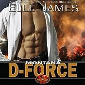 Montana D-Force: Brotherhood Protectors, Book 3   Elle James