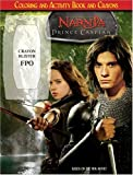 Prince Caspian: Coloring and Activity Book and Crayons, Namrata Tripathi and N. T. Raymond, 006123107X