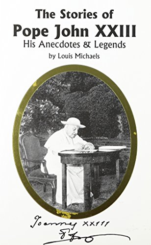 The Stories Of Pope John Xxiii His Anecdotes & Legends