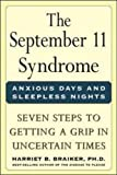 img - for September 11 Syndrome: Seven Steps to Getting a Grip in Uncertain Times: Anxious Days and Sleepless Nights - Seven Steps to Getting a Grip in Uncertain Times by Harriet B. Braiker (2002-05-22) book / textbook / text book