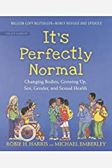 It's Perfectly Normal: Changing Bodies, Growing Up, Sex, Gender, and Sexual Health (The Family Library) Kindle Edition