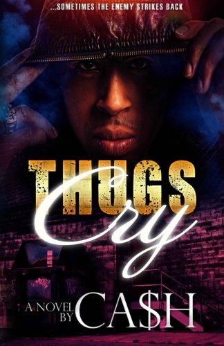Thugs Cry by CreateSpace Independent Publishing Platform
