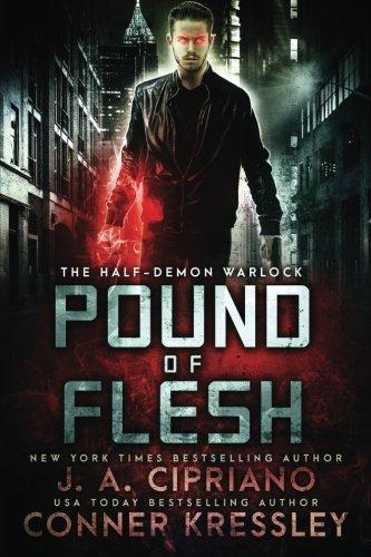 Pound of Flesh: An Urban Fantasy Novel (The Half-Demon Warlock) (Volume 1)