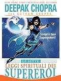 Le Sette Leggi Spirituali dei Supereroi: Scopri i Tuoi Superpoteri (Italian Edition)