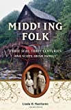 Middling Folk: Three Seas, Three Centuries, One Scots-Irish Family