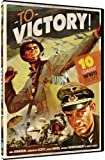 To Victory! - 10 Classic WWII Movies -  Go For Broke / Gung Ho! / Convoy / Commandos / Immortal Battalion / They Raid By Night / Spitfire / The Steel Claw / Hell In Normandy / Escape From Sobibor