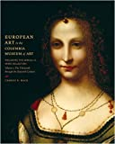 European Art in the Columbia Museum of Art, Including the Samuel H. Kress Collection, Volume One, Charles R. Mack, 1570038066