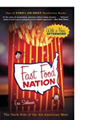 """New York Times Bestseller """"Schlosser has a flair for dazzling scene-setting and an arsenal of startling facts . . . Fast Food Nation points the way but, to resurrect an old fast food slogan, the choice is yours.""""—Los Angeles Times In 2001, Fa..."""