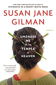 Undress Me in the Temple of Heaven by [Gilman, Susan Jane]