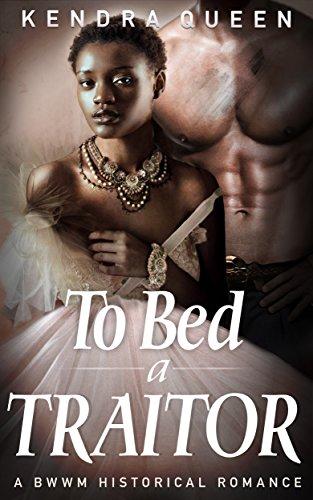 Search : To Bed a Traitor: A BWWM Historical Romance (BWWM Civil War Saga Book 1)