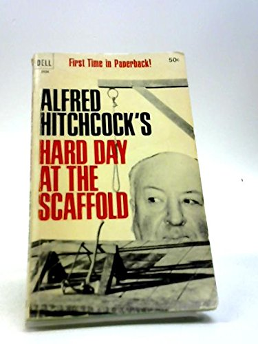 Alfred Hitchcock's Hard Day at the Scaffold