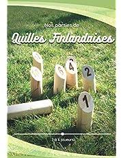 Nos parties de Quilles Finlandaises - 2 à 6 joueurs: Carnet de score pratique avec règles du jeu de quilles en bois et 120 feuilles de marque   Bloc pour jeu de tir d'adresse, de stratégie et de précision