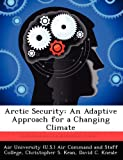 Arctic Security, Christopher S. Kean, 1249358280