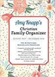 2018 Amy Knapp Christian Family Organizer: August 2017-December 2018
