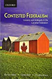 img - for Contested Federalism: Certainty and Ambiguity in the Canadian Federation book / textbook / text book