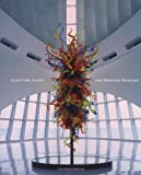Sculpture, Glass, and American Museums, Martha Drexler Lynn, 0812238966