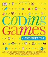 Coding Games in Scratch Front Cover