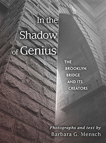 - In the Shadow of Genius: The Brooklyn Bridge and Its Creators