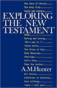 Book Exploring the New Testament by A. M. Hunter (2012-05-21)