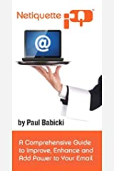 NetiquetteIQ - A Comprehensive Guide to Improve, Enhance and Add Power to Your Email Kindle Edition