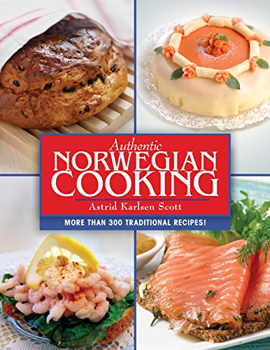 Authentic Norwegian Cooking by Astrid Karlsen Scott